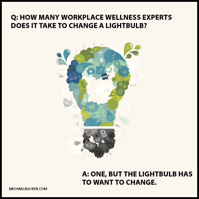 How many workplace wellness experts does it take to change a lightbulb?
